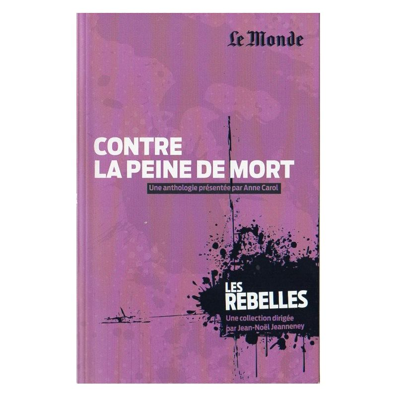 Les Rebelles n° 18 - Contre la peine de mort (par Anne Carol)