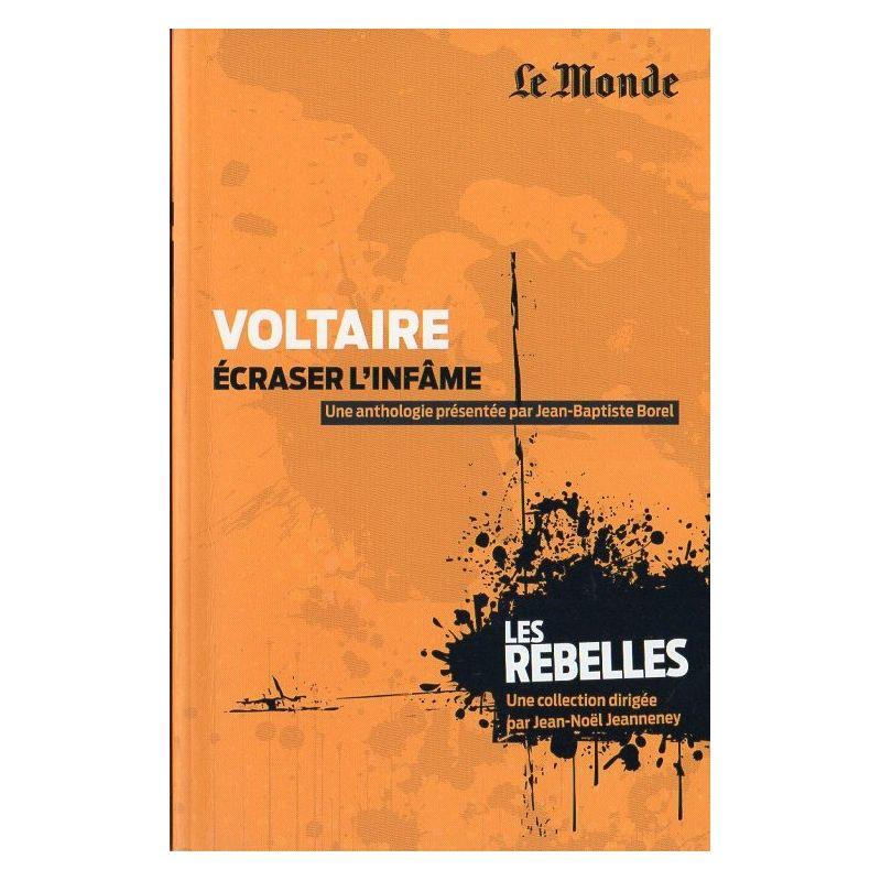 Les Rebelles n° 16 - Voltaire Ecraser l'infâme (par Jean-Baptiste Borel)