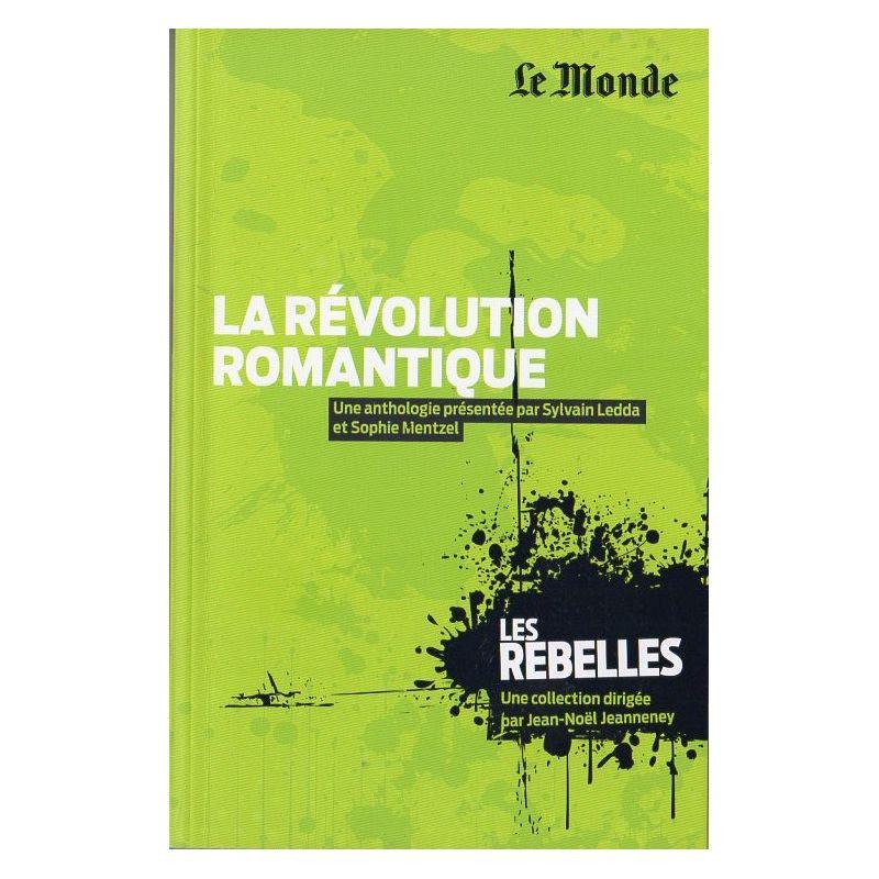 Les Rebelles n° 14 - La révolution romantique (par Sylvain Ledda & Sophie Mentzel)