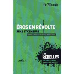 Les Rebelles n° 13 - Eros en révolte, Sexe et censure (par Sylvain Ledda)