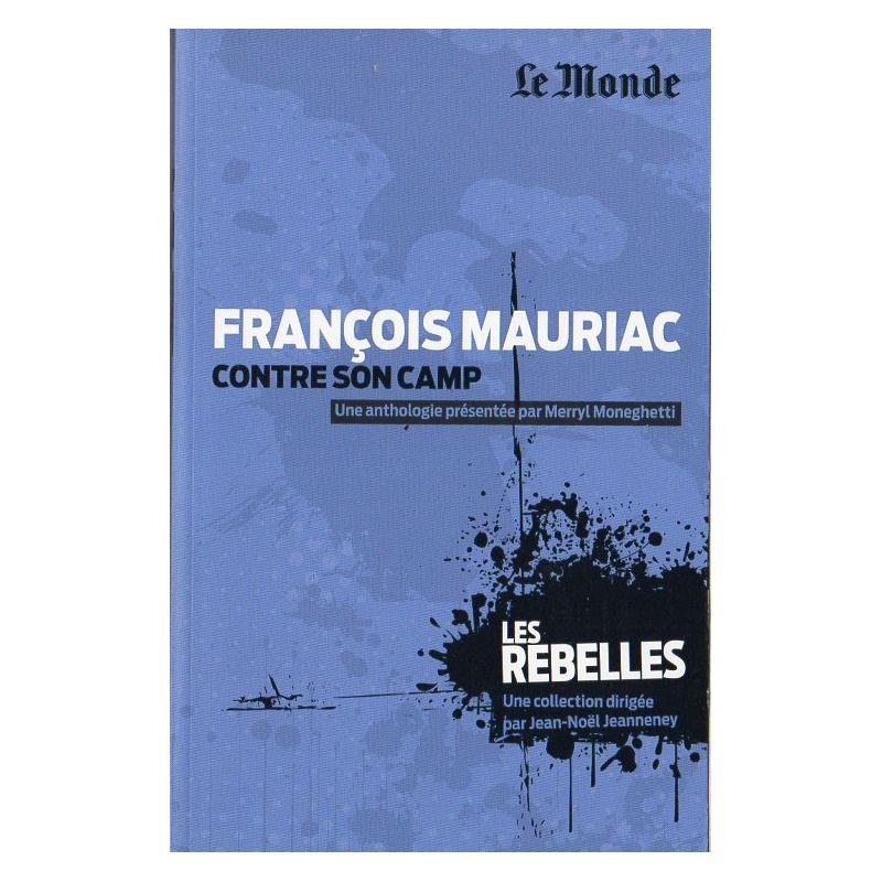 Les Rebelles n° 11 - François Mauriac Contre son camp (par Merryl Moneghetti)
