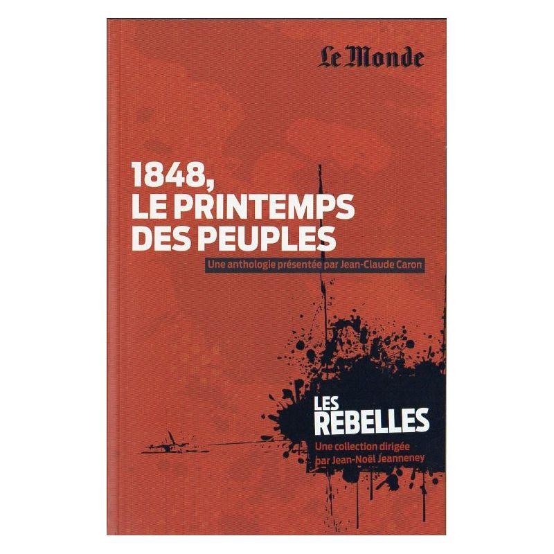 Les Rebelles n° 10 - 1848, le printemps des peuples (par Jean-Claude Caron)