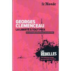 Les Rebelles n° 7 - Georges Clemenceau, La liberté à tout prix (par Sylvie Brodziak)