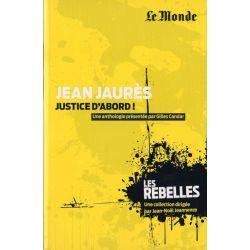Les Rebelles n° 5 - Jean Jaurès, Justice d'Abord ! (par Gilles Candar)