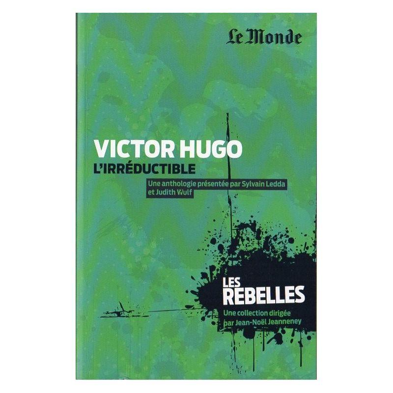 Les Rebelles n° 3 - Victor Hugo, L'irréductible (par Sylvain Ledda & Judith Wulf)