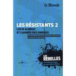 Les Rebelles n° 2 - Les résistants : Lucie Aubrac et l'armée des ombres (par Charles-Louis Foulon & Christine Levisse-Touzé)