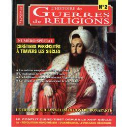 Guerres de Religions n° 2 - Numéro spécial Chrétiens persécutés à travers les siècles