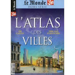 Le Monde Hors Série n° 10H - L'Atlas des Villes - 5000 ans d'Histoire, 200 cartes