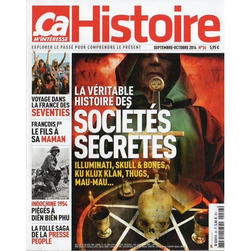 Ça M'intéresse Histoire n° 26 - La véritable histoire des Sociétés Secrètes