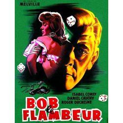 Bob le flambeur (de Jean-Pierre Melville) affiche du film