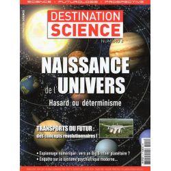 Destination Science n° 8 - Naissance de l'Univers, Hasard ou déterminisme