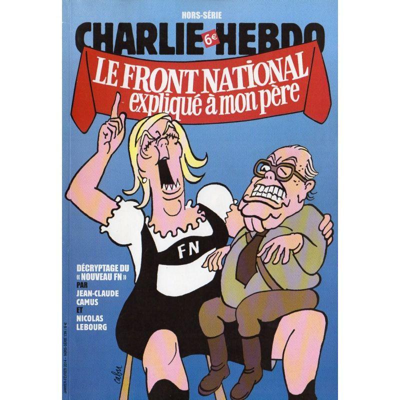 Charlie Hebdo Hors-série n° 13H - Le Front National expliqué à mon père