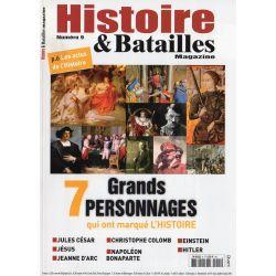 Histoire & Batailles n° 9 - 7 grands personnages qui ont marqué l'histoire