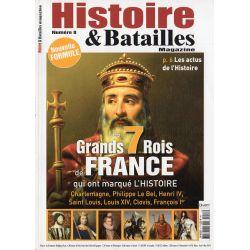 Histoire & Batailles n° 8 - 7 grands Rois de France qui ont marqué l'Histoire