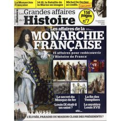 Les Grandes Affaires de l'Histoire n° 7 - Les affaires de la Monarchie Française
