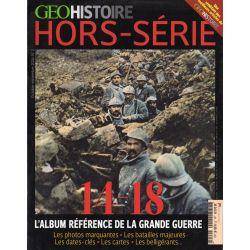 GEO HISTOIRE hors-série n° 2H - 14-18, l'album référence de la Grande Guerre