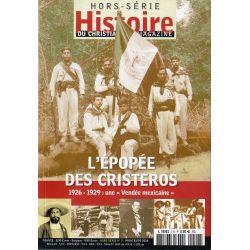 Histoire du Christianisme Hors-série n° 7 H - L'épopée des Cristeros (1926-1929)