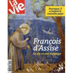 La Vie Hors-série n° 10 H - François d'Assise, sa vie et son message