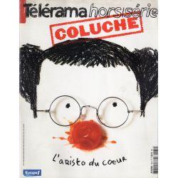 Télérama Hors Série n° 135 H - COLUCHE, L'aristo du coeur
