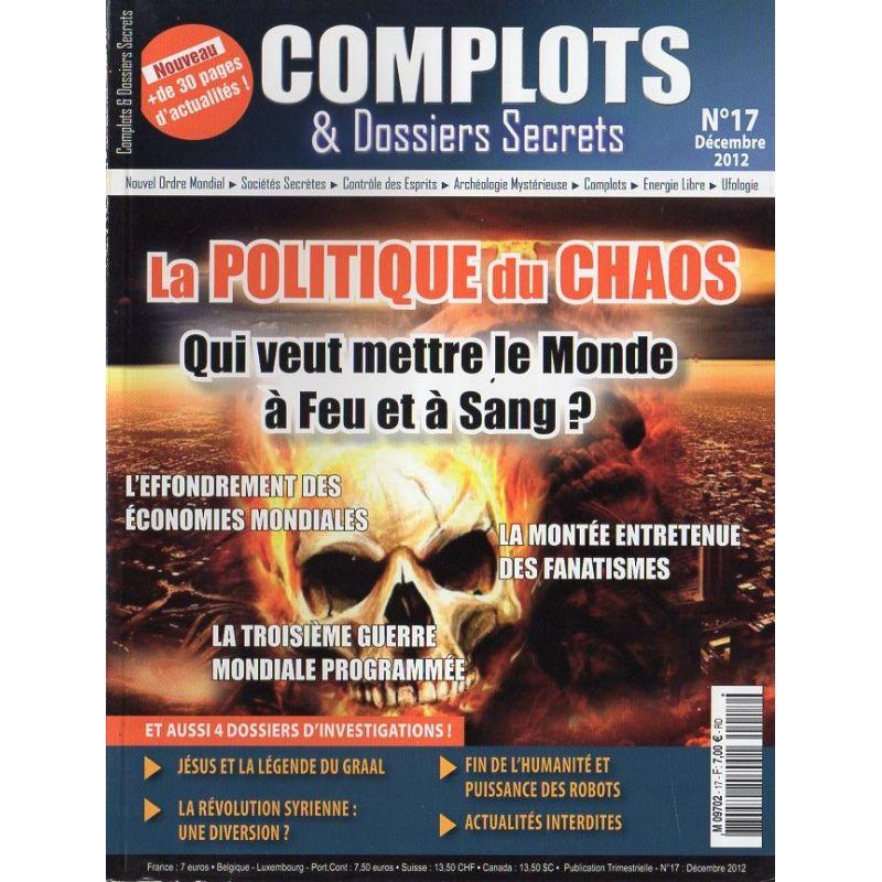 Complots & Dossiers Secrets n° 17 - La politique du Chaos - qui veut mettre le Monde à Feu et à Sang ?