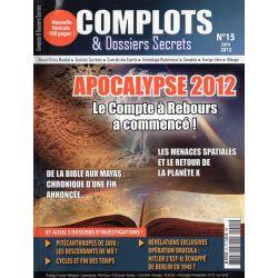 Complots & Dossiers Secrets n° 15 - Apocalypse 2012, le compte à rebours a commencé