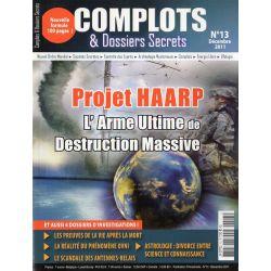 Complots & Dossiers Secrets n° 13 - Projet HAARP, l'Arme ultime de Destruction Massive