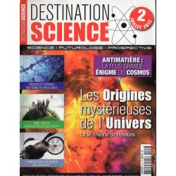Destination Science n° 2 - Les Origines mystérieuses de l'Univers