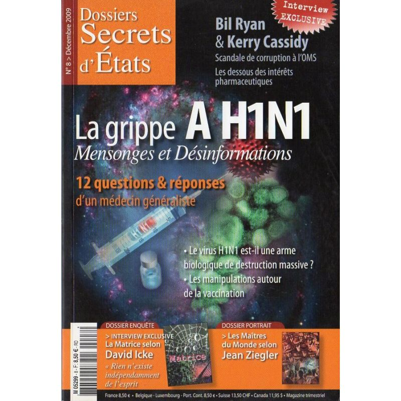 Dossiers Secrets d'États n° 8 - La grippe A H1N1, Mensonges et Désinformations