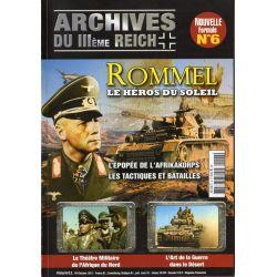Archives du III ème Reich n° 6 - Rommel, le héros du Soleil