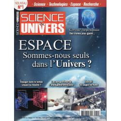 Science & Univers n° 1 - ESPACE, sommes-nous seuls dans l'Univers ?