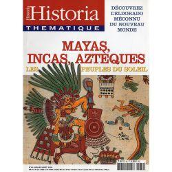 Historia Thématique n° 84 - Mayas, Incas, Aztèques, les peuples du Soleil