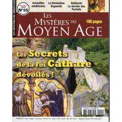 Les Mystères du Moyen Age n° 15 - Les secrets de la Foi Cathare dévoilés !