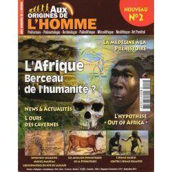 Aux Origines de l'Homme n° 2 - L'Afrique, berceau de l'Humanité ?
