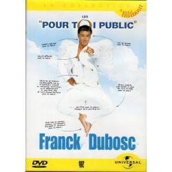 """Les """"pour toi public"""" (Spectacle de Franck Dubosc) - DVD zone 2"""