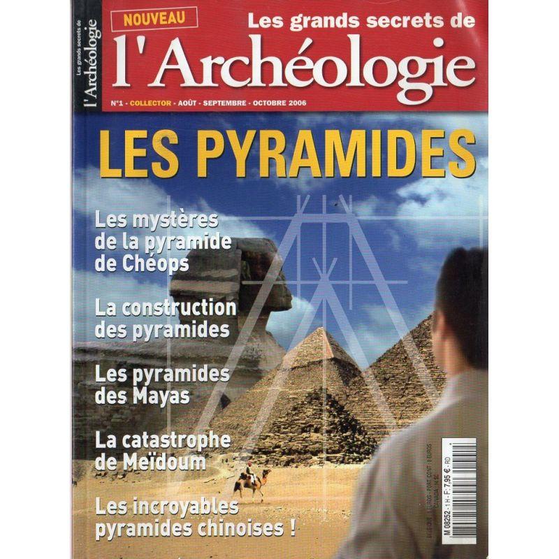 Les Grands Secrets de l'Archéologie n° 1 - Les Pyramides