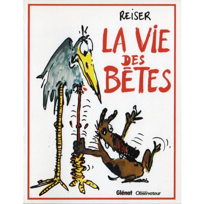La Vie des Bêtes ( Reiser ) - Bande dessinée de Jean-Marc Reiser