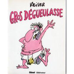 Gros Dégueulasse ( Reiser ) - Bande dessinée de Jean-Marc Reiser