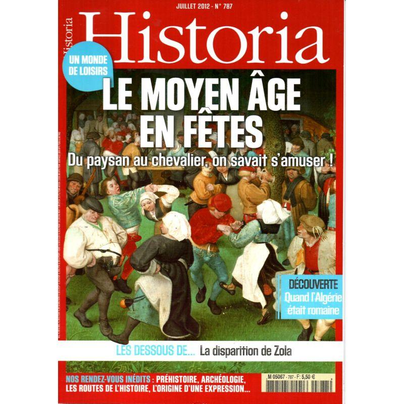 Historia n° 787 - Le Moyen Age en fêtes - Du paysan au chevalier, on savait s'amuser !
