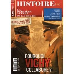 Histoire(s) de la Dernière Guerre n° 7 - Pourquoi VICHY collabore ?