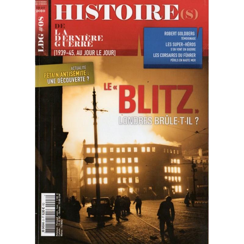 """Histoire(s) de la Dernière Guerre n° 8 - Le """"BLITZ"""" - Londres brûle-t-il ?"""