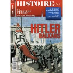 Histoire(s) de la Dernière Guerre n° 10 - HITLER frappe dans les Balkans