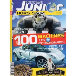 Science & Vie Junior (hors série) n° 91H - Les 100 machines les + extraordinaires - Ekranoplane géant, voiture amphibie...