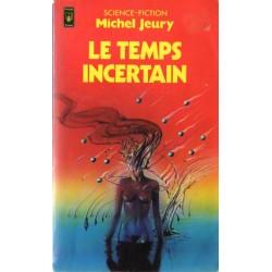 Le Temps Incertain (Michel JEURY) Science-fiction
