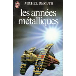 Les Années métalliques (Michel DEMUTH) - Science Fiction