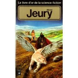 Le Livre d'Or de la science-fiction : Michel Jeury - Science Fiction