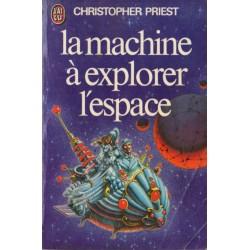 La Machine à explorer l'espace ( Christopher PRIEST) - Science Fiction