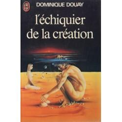 L'Échiquier de la création (Dominique DOUAY) - Science Fiction