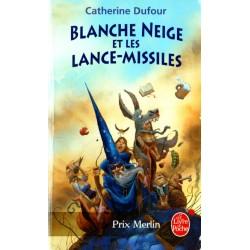 Blanche Neige et les lance-missiles (Catherine DUFOUR) - Science Fiction