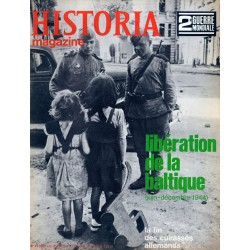 Historia Magazine 2e Guerre Mondiale n° 81 - Libération de la baltique (juin-décembre 1944)