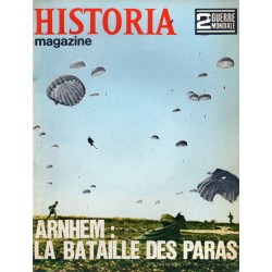 Historia Magazine 2e Guerre Mondiale n° 77 - ARNHEM : La Bataille des Paras